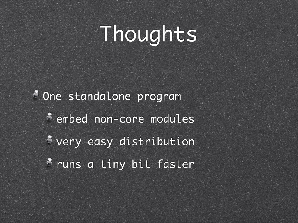 Thoughts One standalone program embed non-core ...