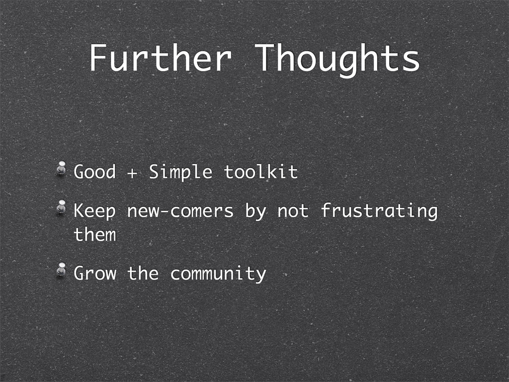 Further Thoughts Good + Simple toolkit Keep new...