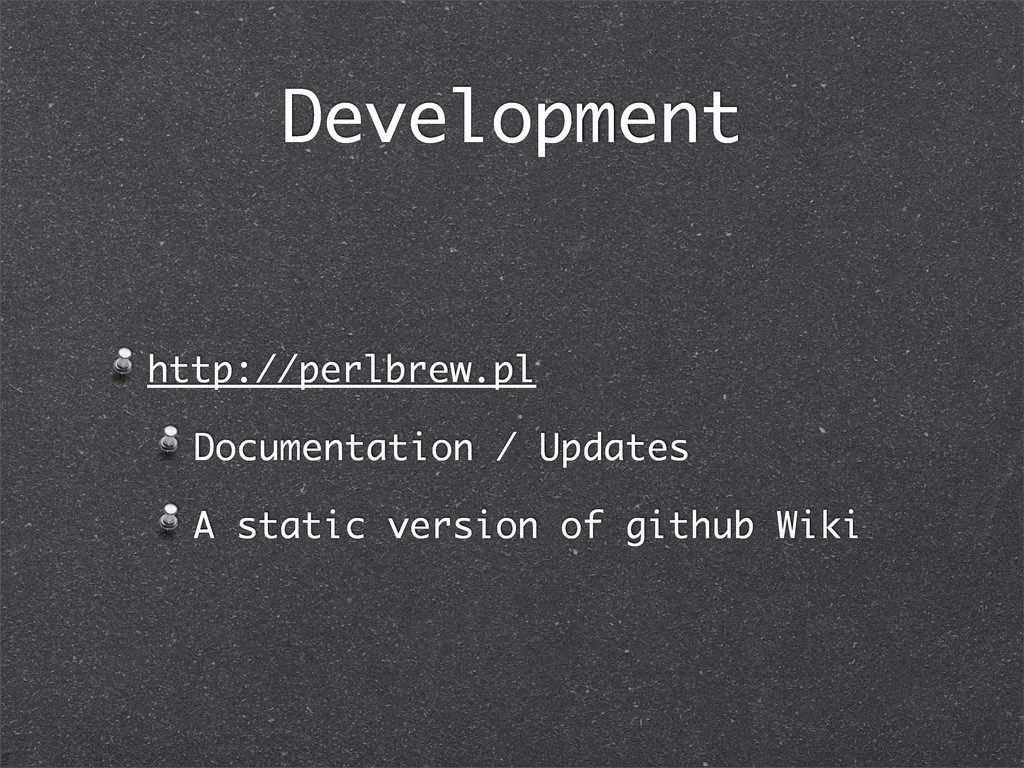 Development http://perlbrew.pl Documentation / ...