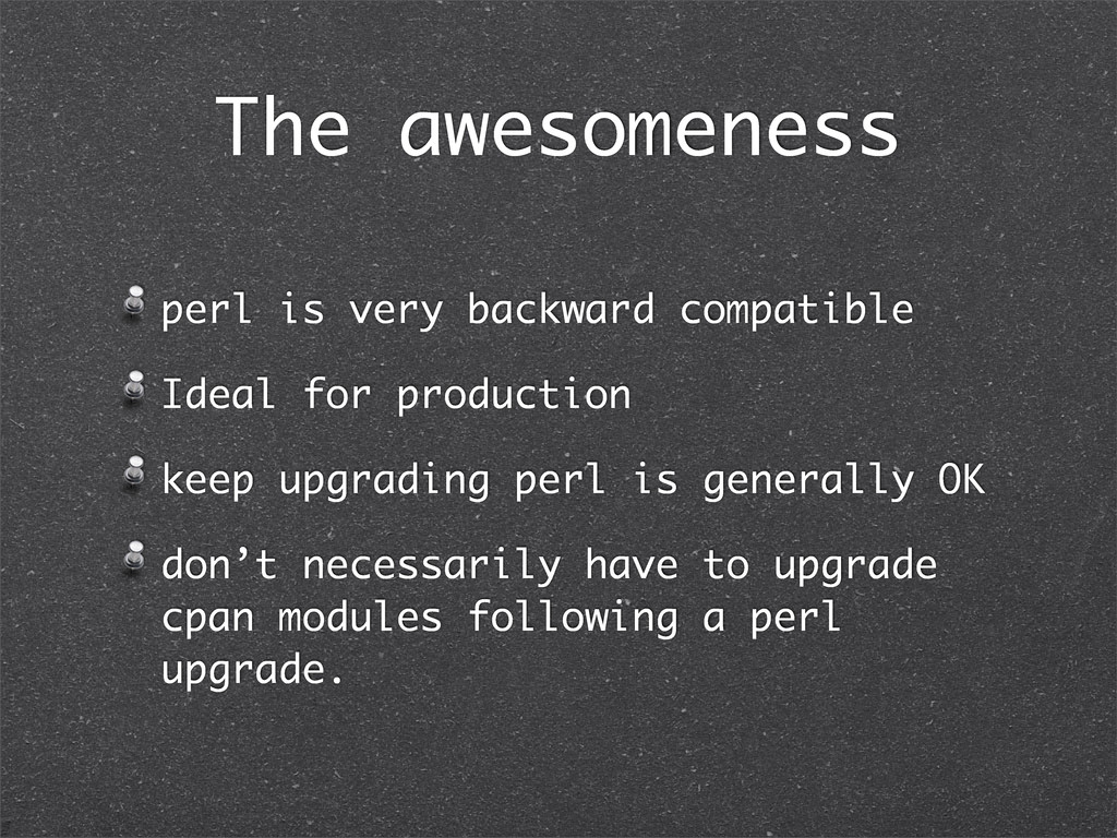 The awesomeness perl is very backward compatibl...