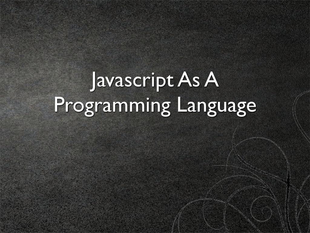 Javascript As A Programming Language