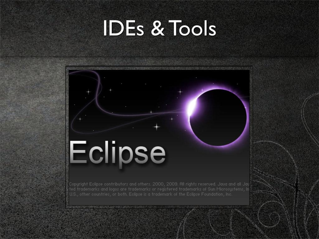 IDEs & Tools
