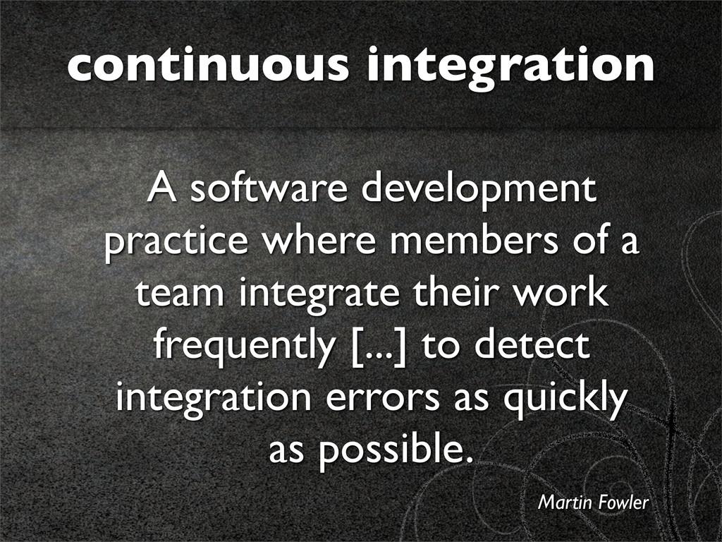 continuous integration A software development p...