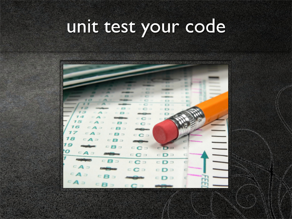unit test your code
