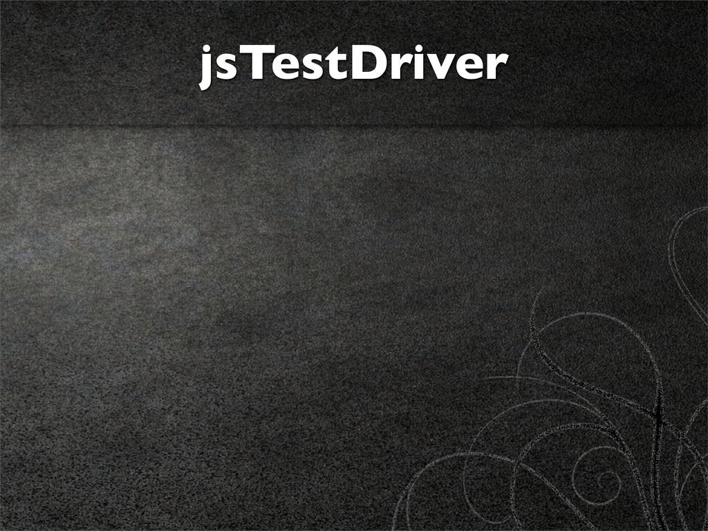 jsTestDriver