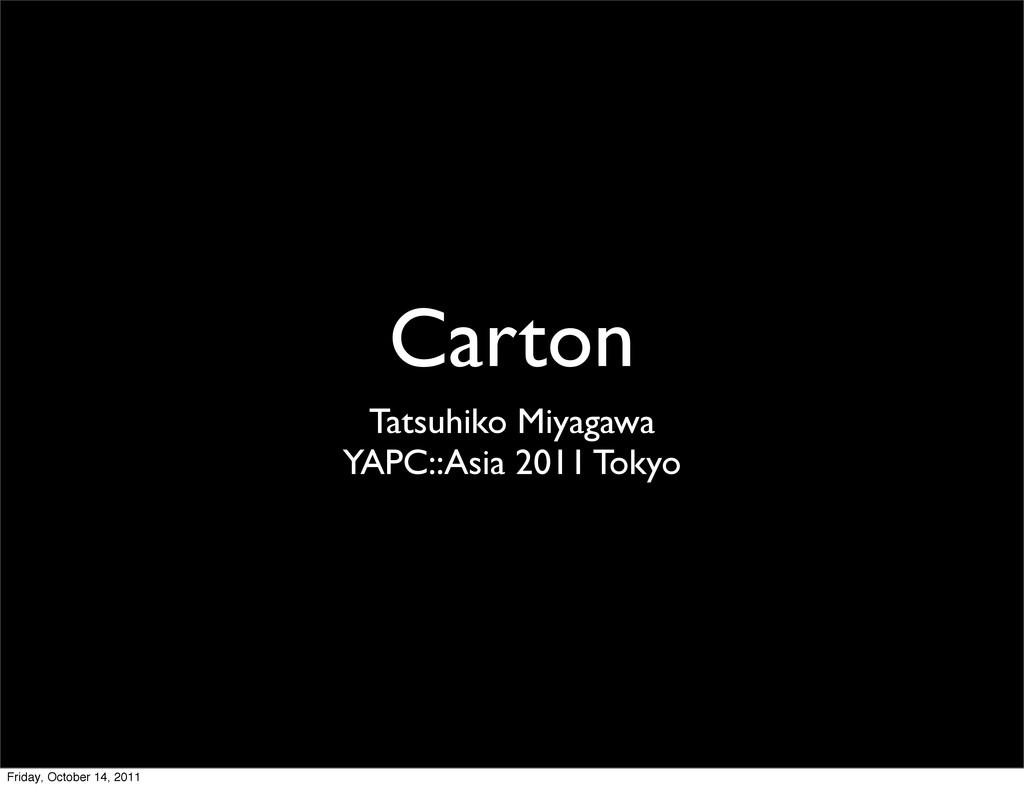 Carton Tatsuhiko Miyagawa YAPC::Asia 2011 Tokyo...