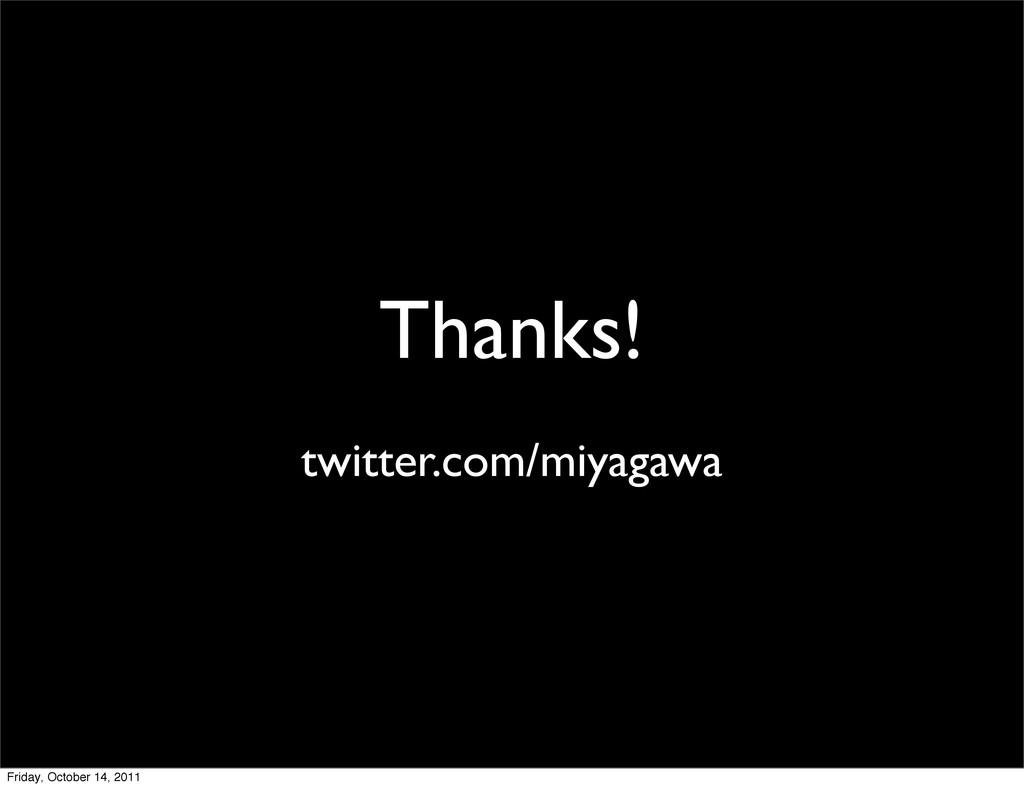 Thanks! twitter.com/miyagawa Friday, October 14...