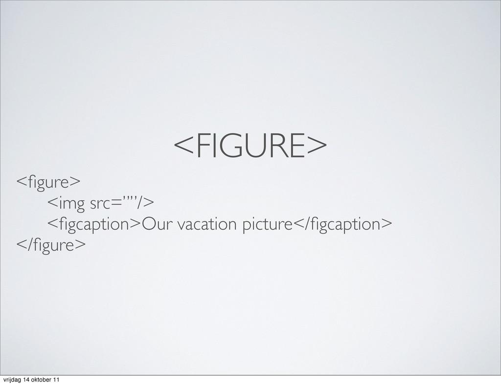 "<FIGURE> <figure> <img src=""""/> <figcaption>Our v..."