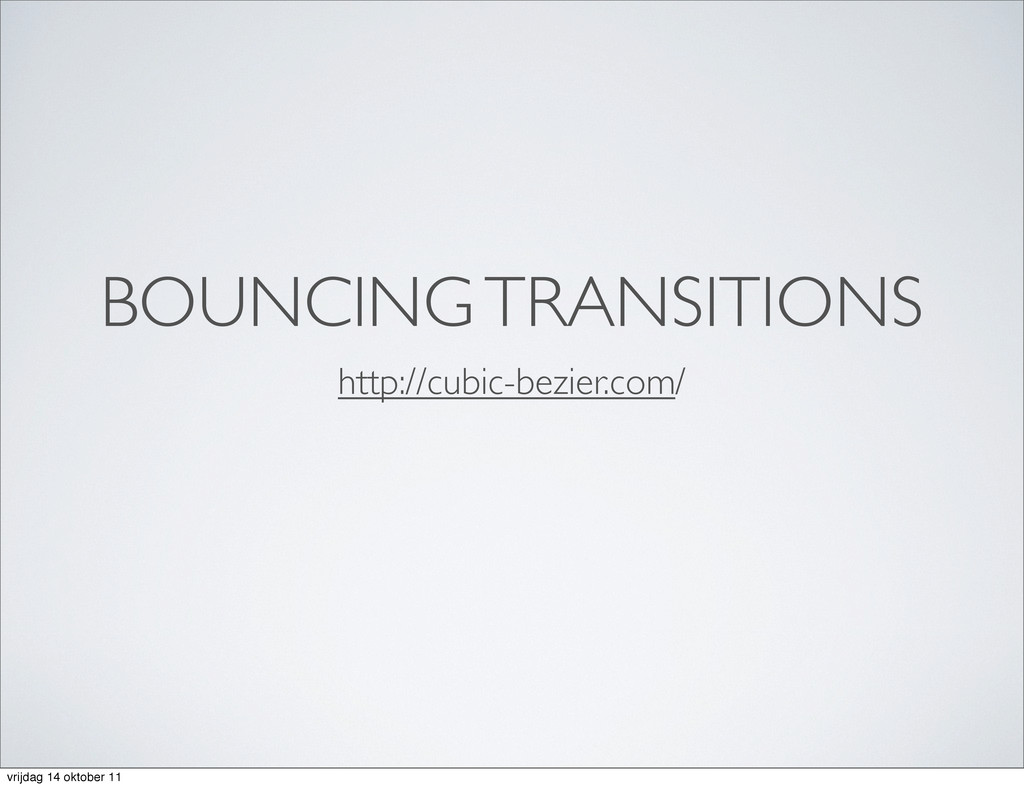 BOUNCING TRANSITIONS http://cubic-bezier.com/ v...