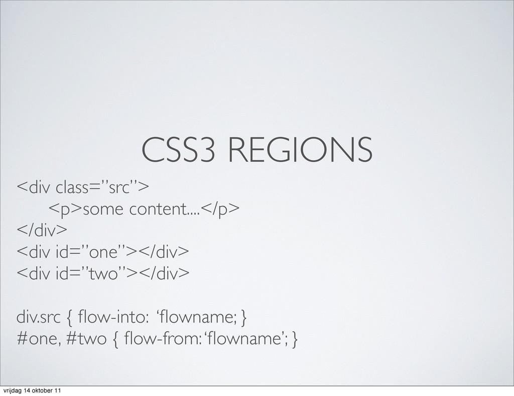 "CSS3 REGIONS <div class=""src""> <p>some content...."