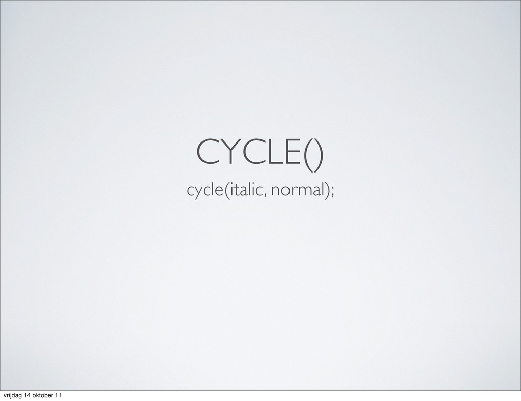 CYCLE() cycle(italic, normal); vrijdag 14 oktob...