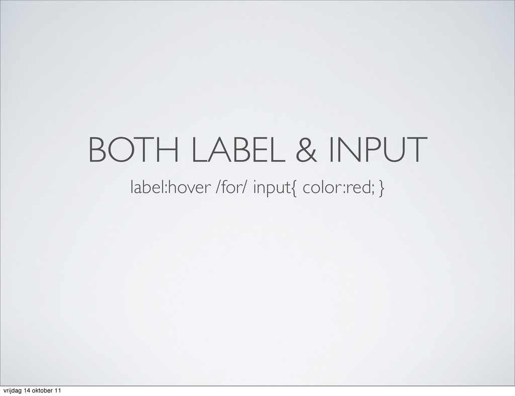 BOTH LABEL & INPUT label:hover /for/ input{ col...