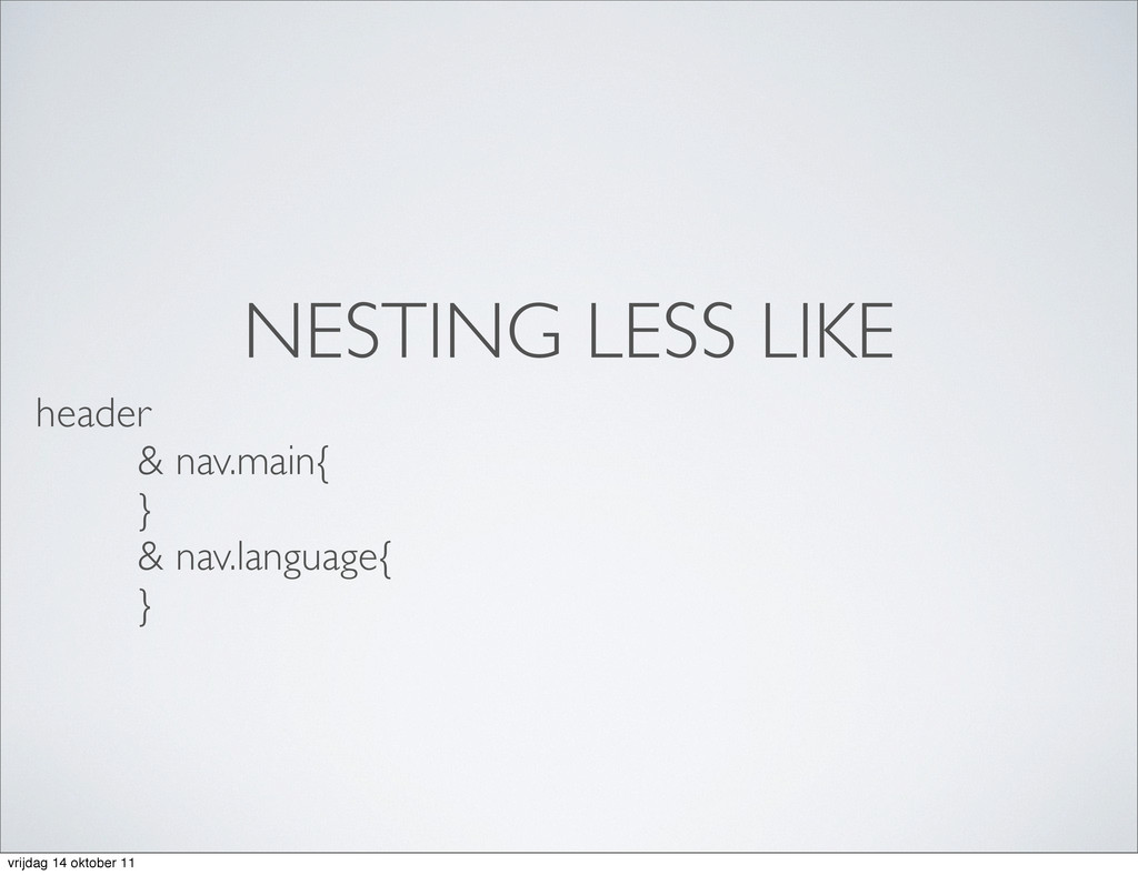 NESTING LESS LIKE header     & nav.main{  ...