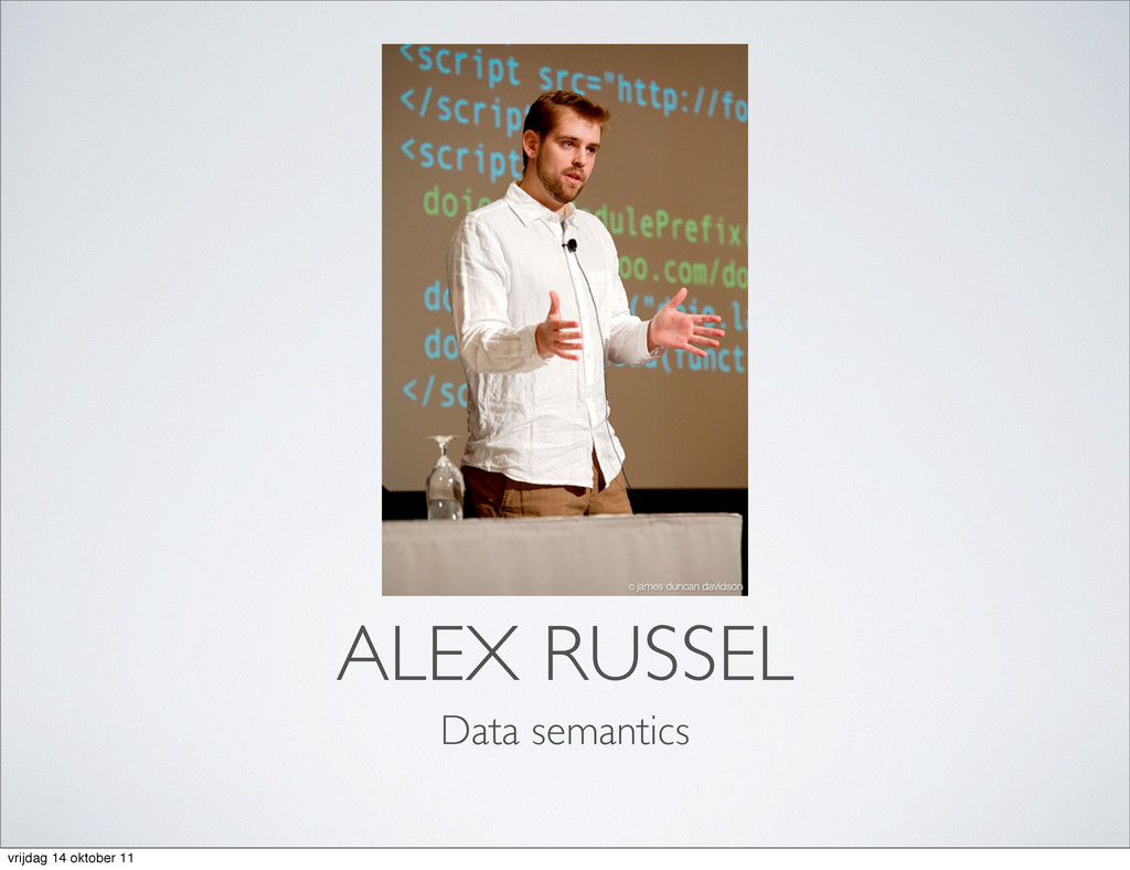 ALEX RUSSEL Data semantics vrijdag 14 oktober 11