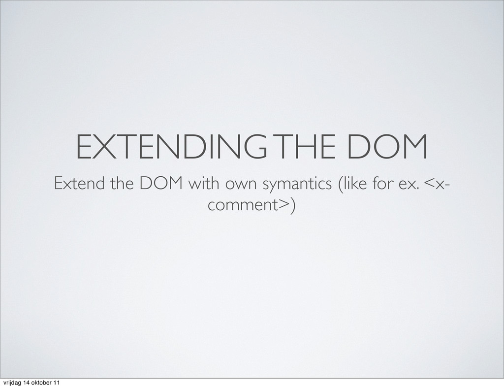 EXTENDING THE DOM Extend the DOM with own syman...