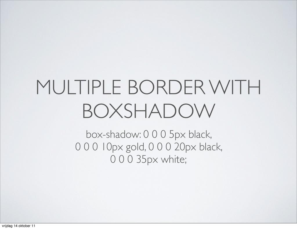 MULTIPLE BORDER WITH BOXSHADOW box-shadow: 0 0 ...
