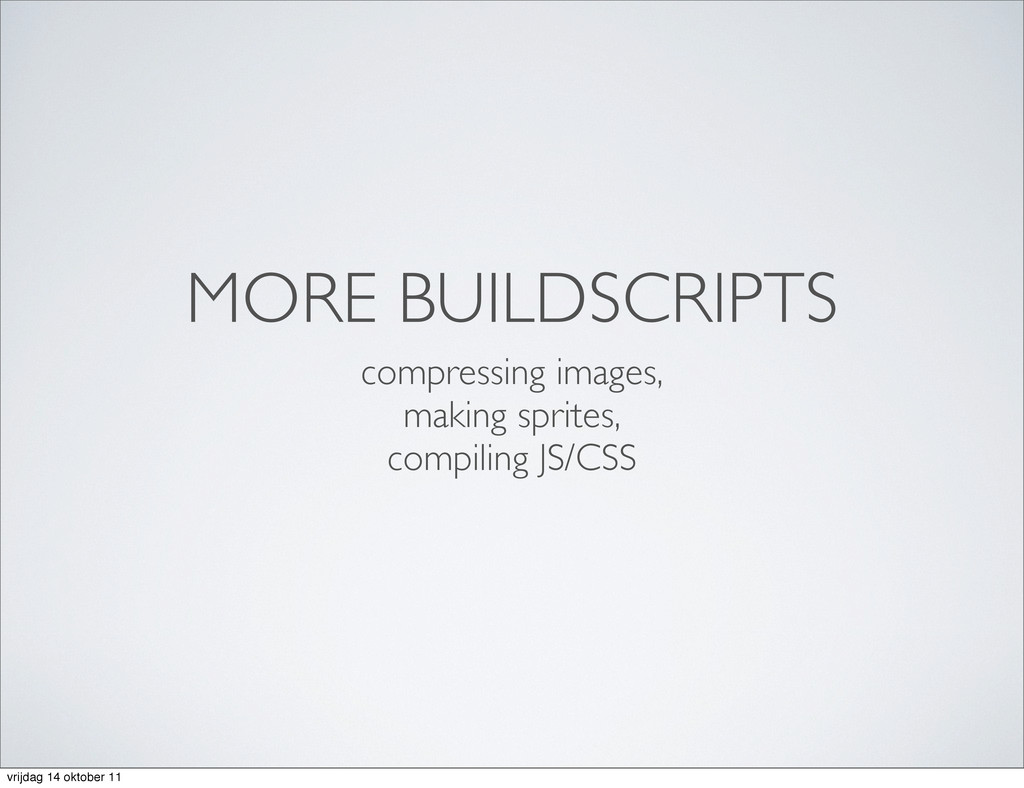 MORE BUILDSCRIPTS compressing images, making sp...