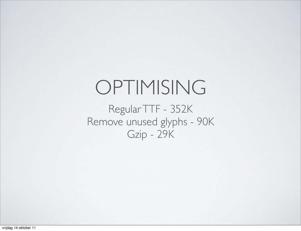OPTIMISING Regular TTF - 352K Remove unused gly...