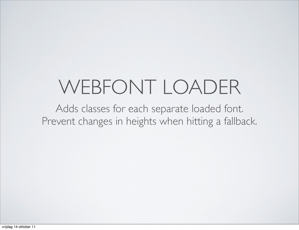 WEBFONT LOADER Adds classes for each separate l...