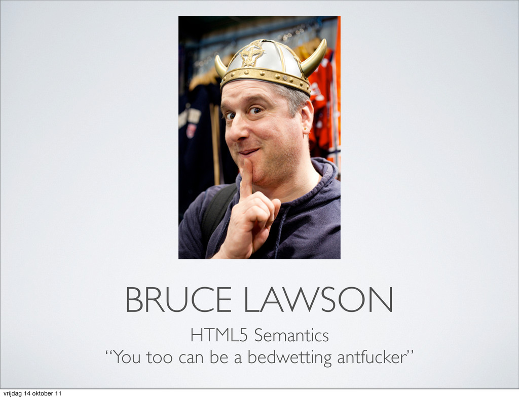 """BRUCE LAWSON HTML5 Semantics """"You too can be a ..."""