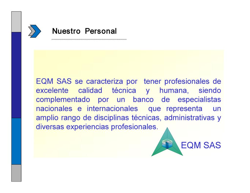 EQM SAS se caracteriza por tener profesionales ...