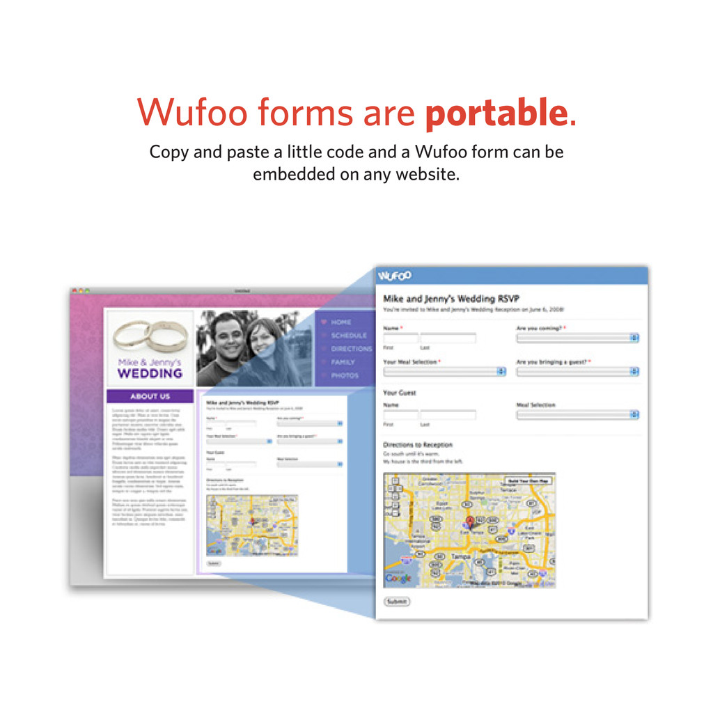 Wufoo forms are portable. Copy and paste a litt...