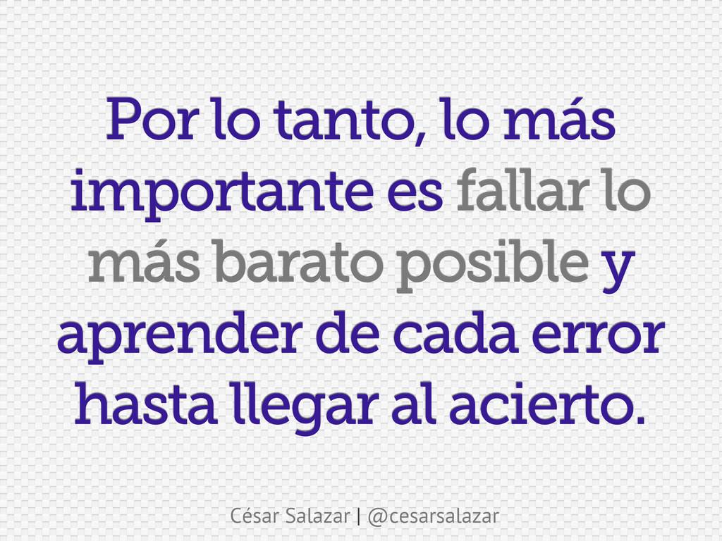 César Salazar | @cesarsalazar Por lo tanto, lo ...