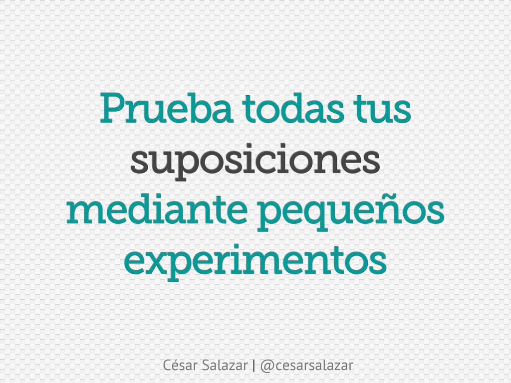 César Salazar | @cesarsalazar Prueba todas tus ...