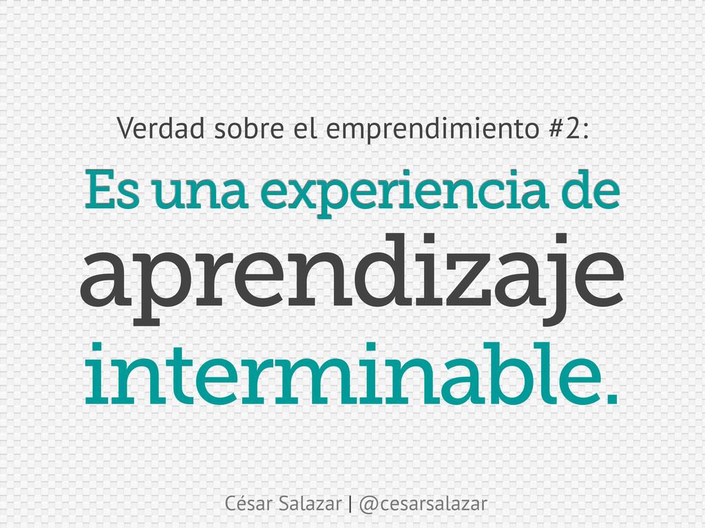 César Salazar | @cesarsalazar Es una experienci...