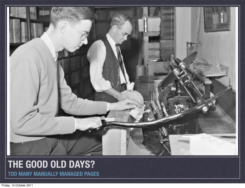THE GOOD OLD DAYS? TOO MANY MANUALLY MANAGED PA...