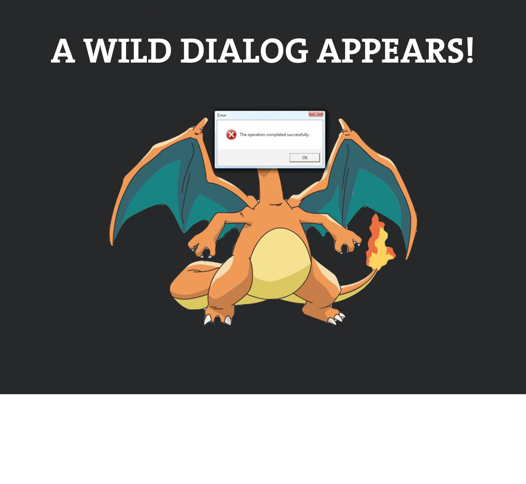 A WILD DIALOG APPEARS!