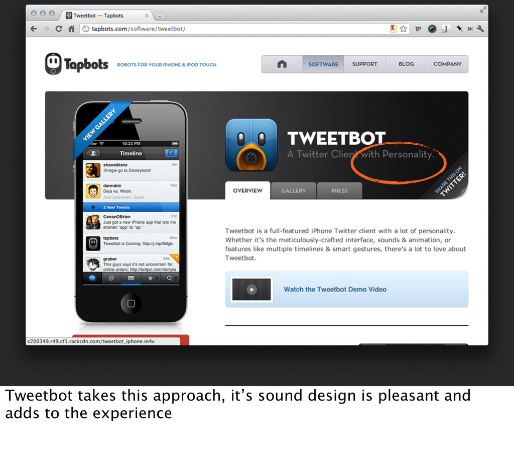 Tweetbot takes this approach, it's sound design...