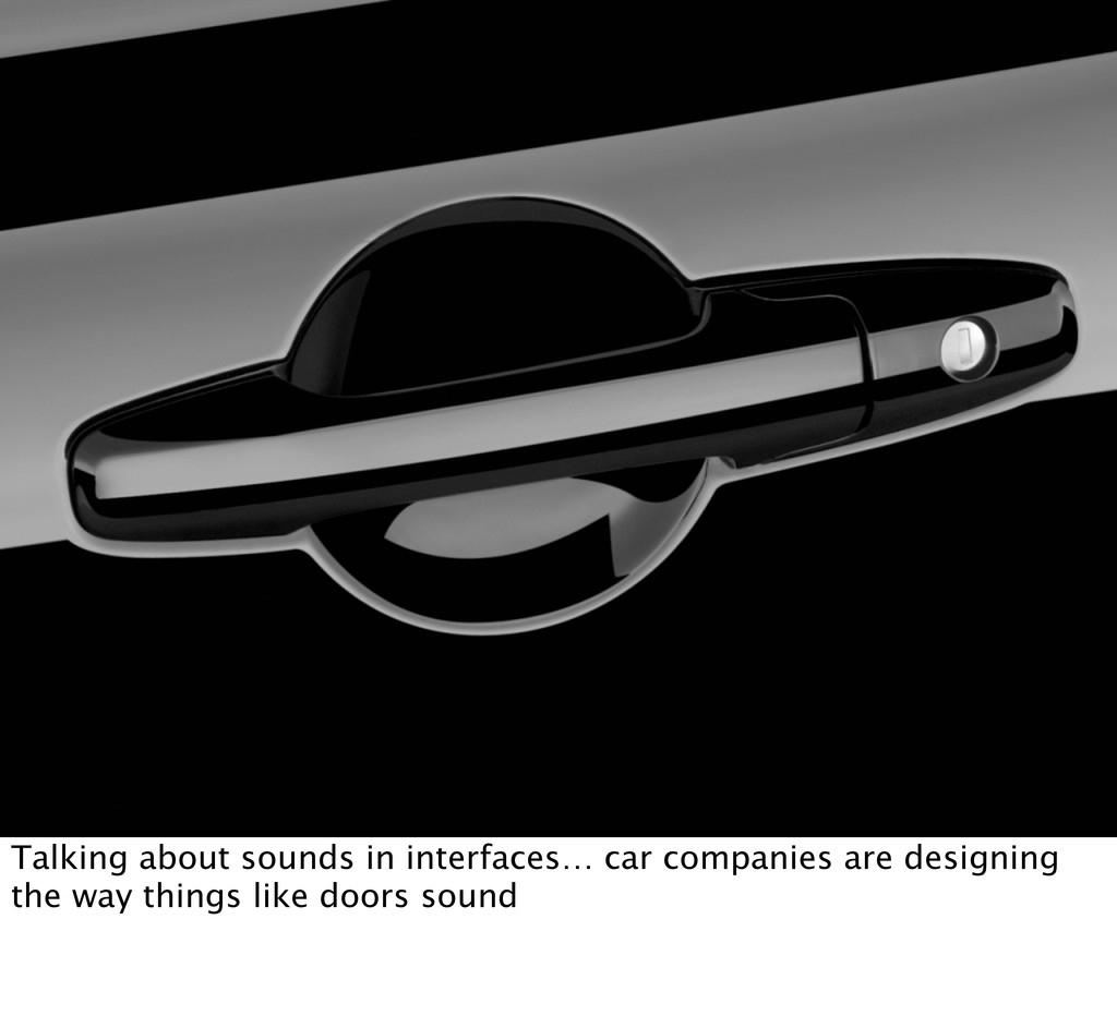 Talking about sounds in interfaces… car compani...