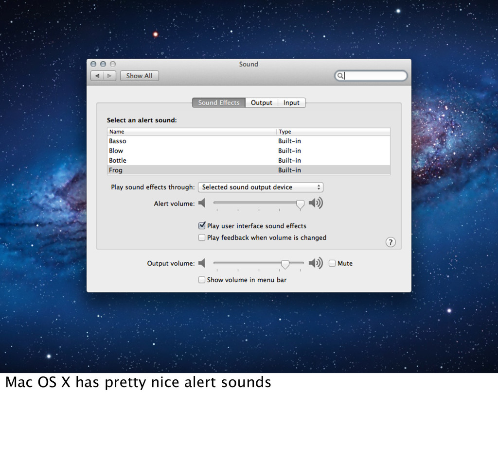 Mac OS X has pretty nice alert sounds