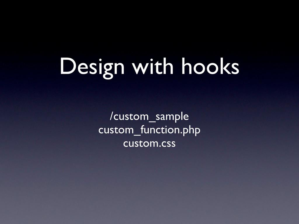 Design with hooks /custom_sample custom_functio...