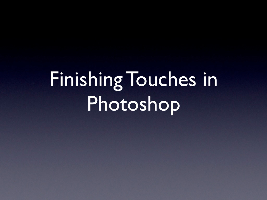 Finishing Touches in Photoshop