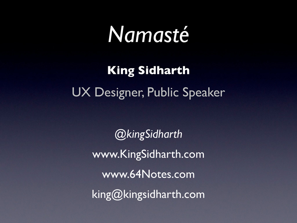 Namasté King Sidharth UX Designer, Public Speak...