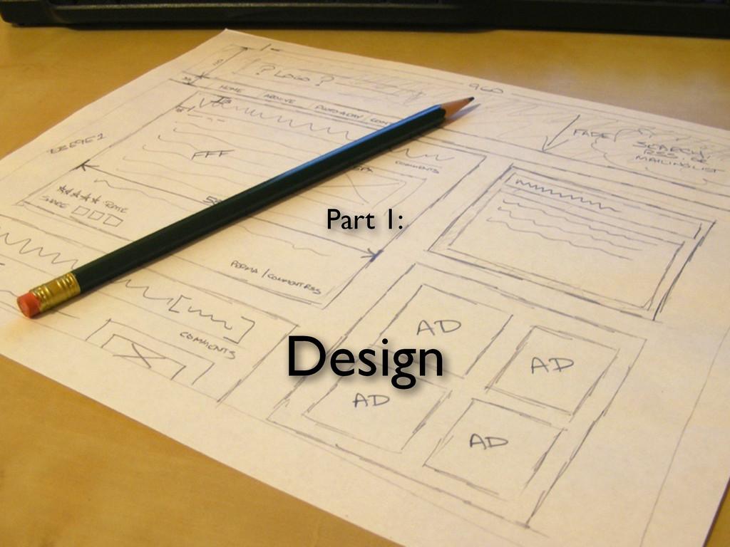 Design Part 1: