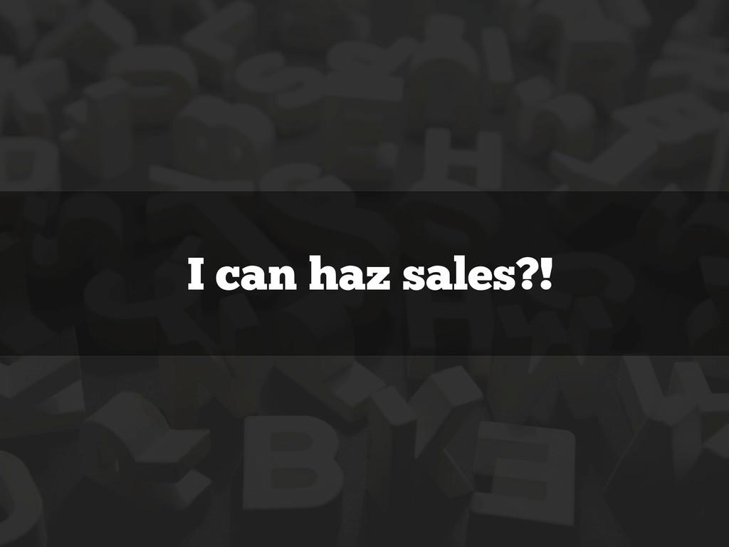 I can haz sales?!