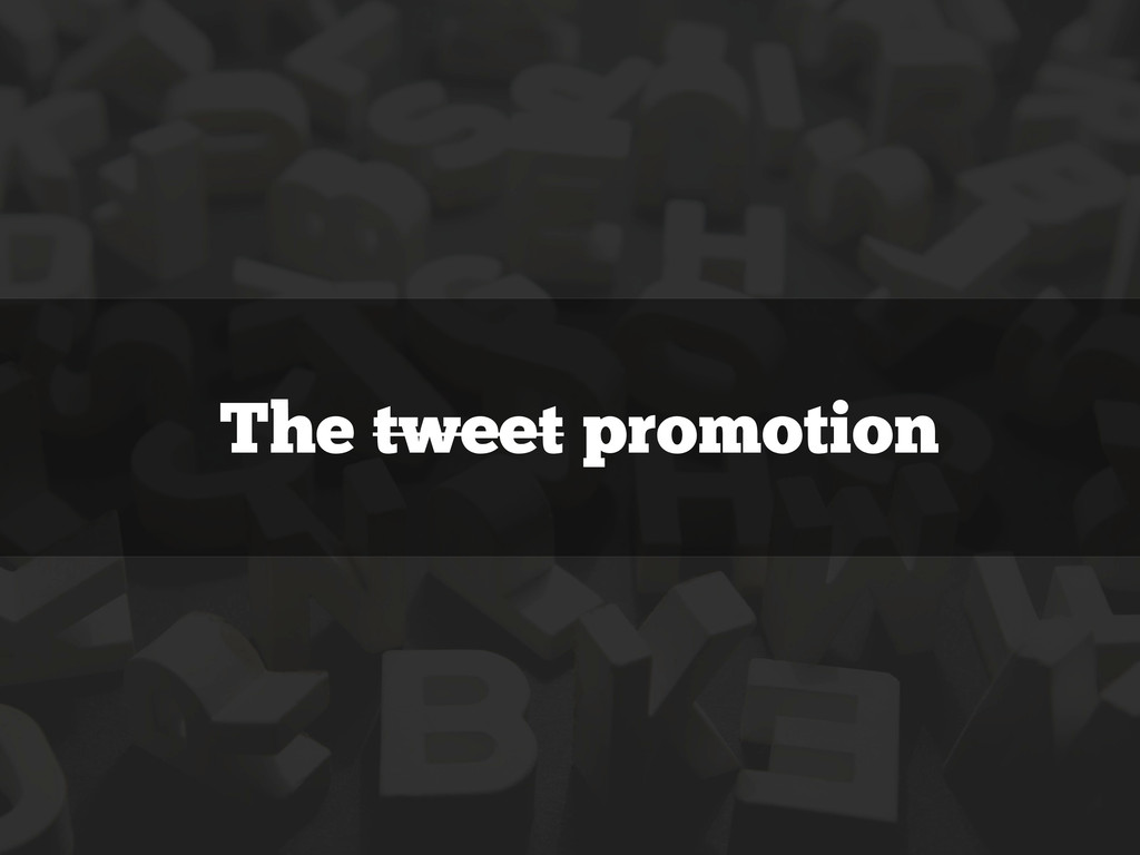 The tweet promotion