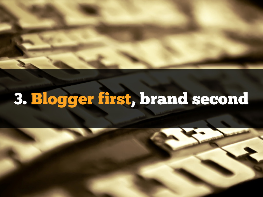 3. Blogger first, brand second