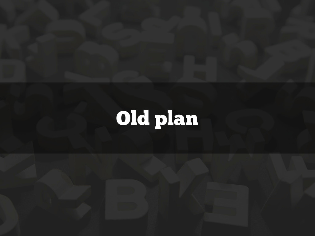 Old plan