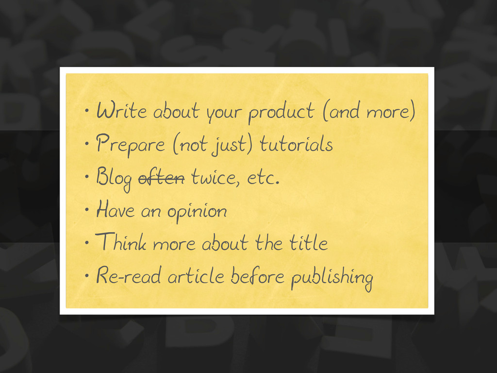 • Write about your product (and more) • Prepare...