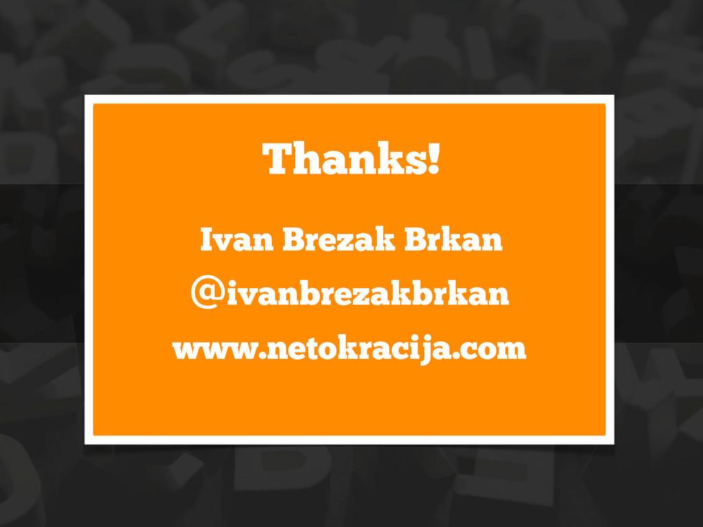 Thanks! Ivan Brezak Brkan @ivanbrezakbrkan www....