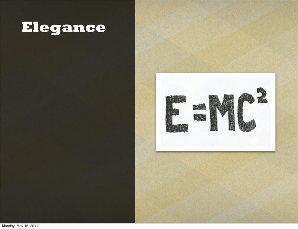 Elegance Monday, May 16, 2011