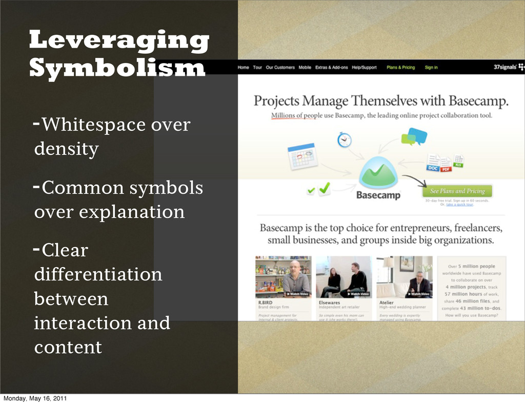 Leveraging Symbolism -Whitespace over density -...