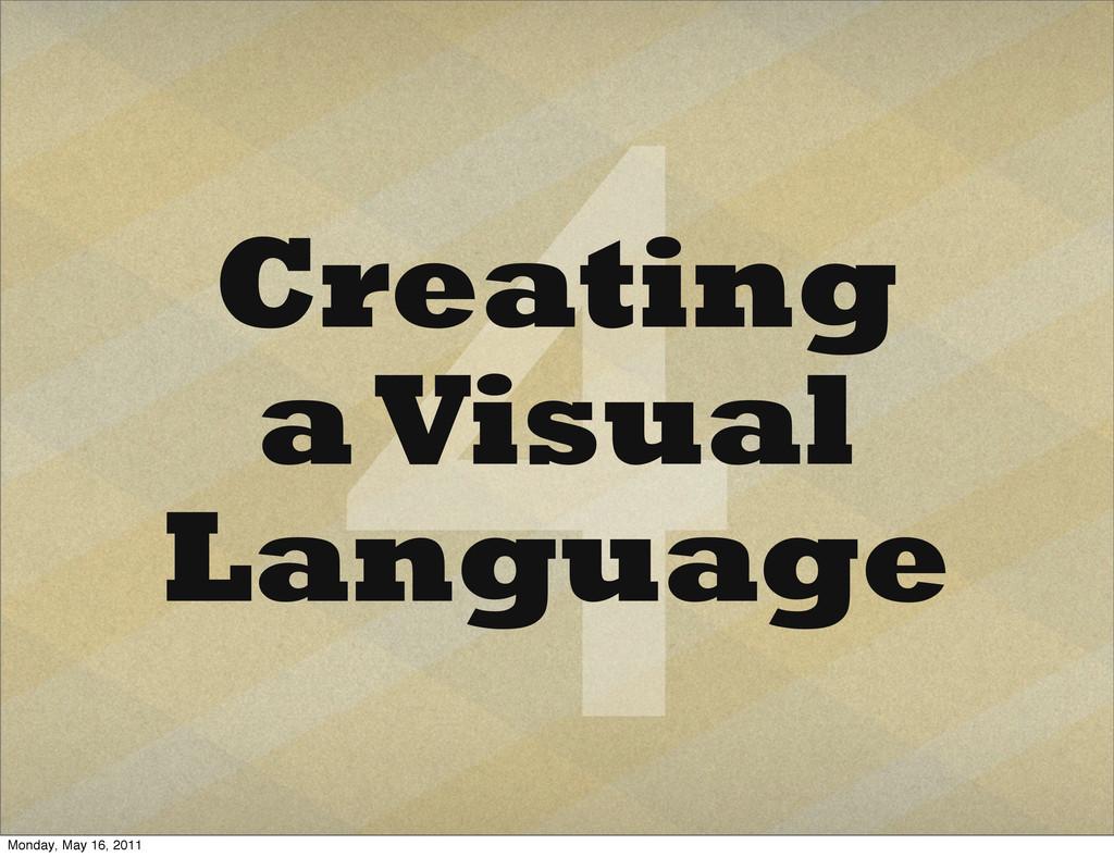 4 Creating a Visual Language Monday, May 16, 20...
