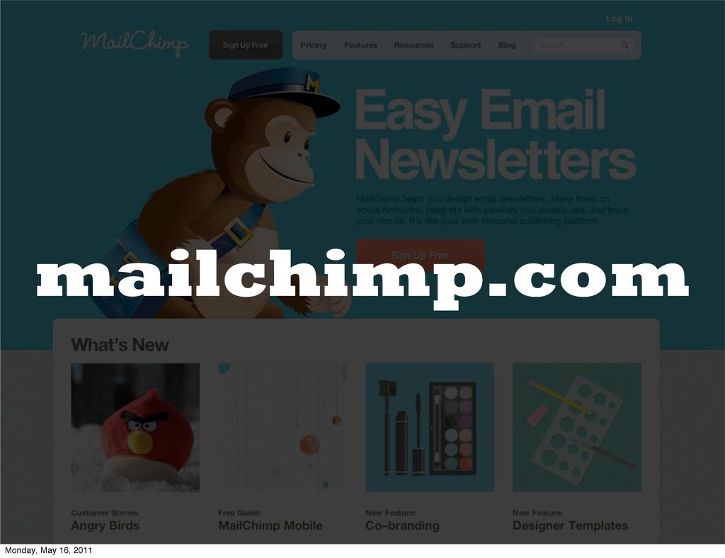 mailchimp.com Monday, May 16, 2011