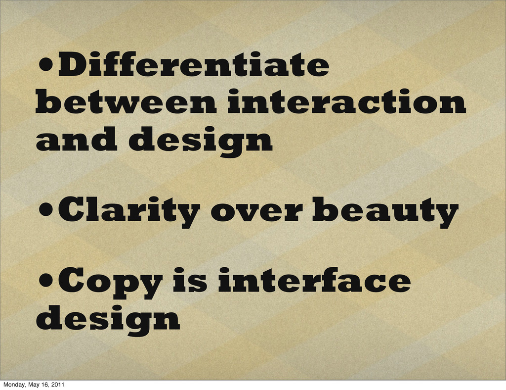 •Differentiate between interaction and design •...