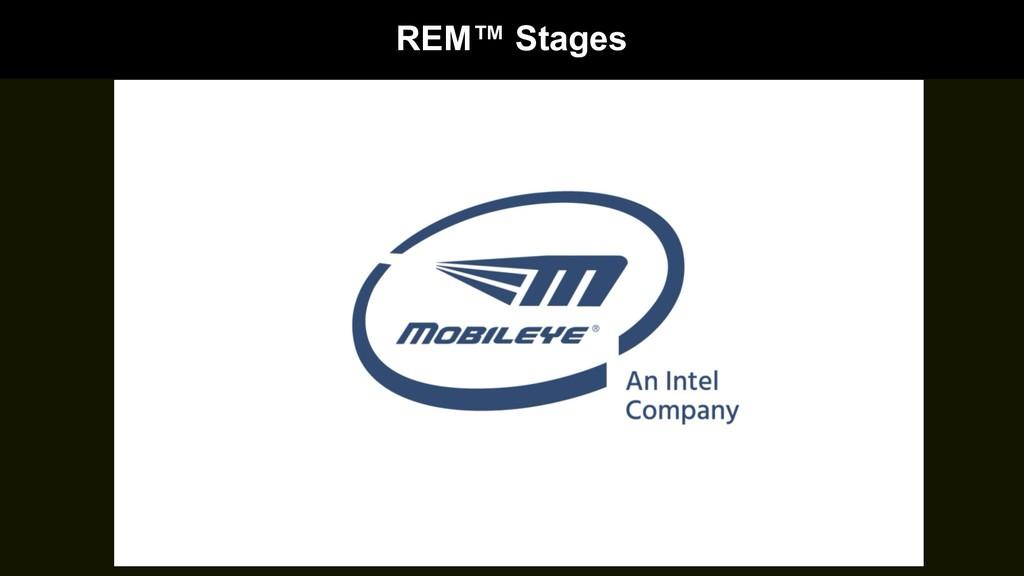REM™ Stages